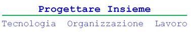 Progettare insieme - Tecnologia, Organizzazione, Lavoro